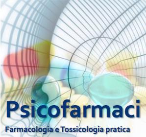 Psicofarmaci, farmacologia e tossicologia pratica