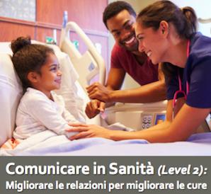 Comunicare in Sanità, migliorare le Relazioni per Migliorare le Cure (Level 2)